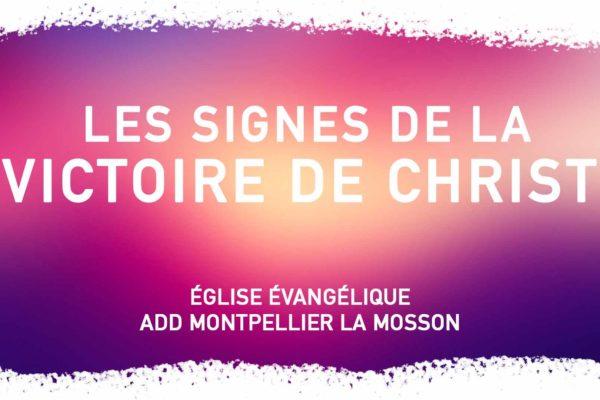 Les signes de la victoire de Christ